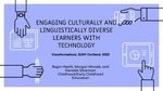 Engaging Culturally and Linguistically Diverse Learners with Technology by Ragin Hewitt, Morgan Mrozek, and Danielle Silverman
