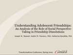 Understanding Adolescent Friendships: An Analysis of the Role of Social Perspective-Taking in Friendship Dissolutions