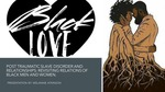 Post Traumatic Slave Disorder and Relationships: Revisiting Relations of Black Men and Women.