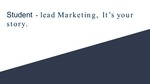 Student-lead Marketing: It's your story